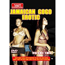 DVD - Jamaican Erotic Gogo Volume 2 - Sexy and Thrilling Booty Exposure Inside the World of Jamaica's Wildest Gogo Scenes.