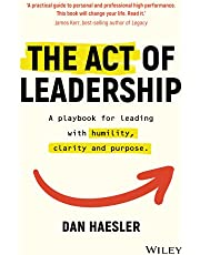 The Act of Leadership: A Playbook for Leading with Humility, Clarity and Purpose