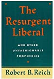 RESURGENT LIBERAL (And Other Unfashionable Prophecies)