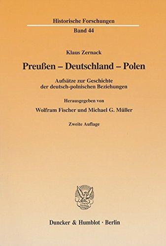 Preußen - Deutschland - Polen. Aufsätze zur Geschichte der deutsch-polnischen Beziehungen. Hrsg. von Wolfram Fischer / Michael G. Müller. Mit Abb. (Historische Forschungen; HF 44)
