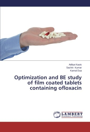 Download Optimization and BE study of film coated tablets containing ofloxacin PDF