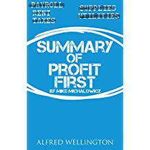 Summary of Profit First By Michael Michalowicz: Transform Your Business From A Cash-Eating Monster To A Money-Making Machine