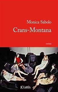 Crans-Montana : roman, Sabolo, Monica