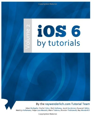 iOS 6 By Tutorials: Volume 2