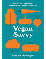 Vegan Savvy: The Expert's Guide to Nutrition on a Plant-Based Diet