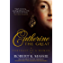 Catherine the Great: The story of the impoverished German princess who deposed her husband to become tzarina of the largest empire on earth (Great Lives)