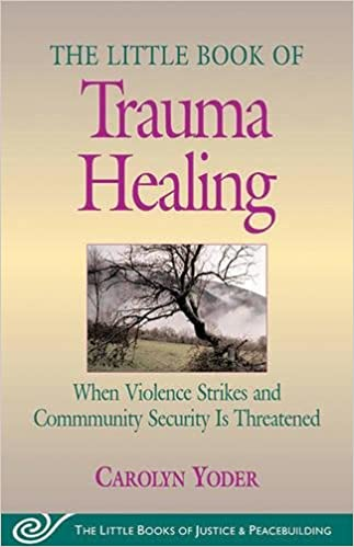 _WORK_ The Little Book Of Trauma Healing: When Violence Strikes And Community Is Threatened (Little Books Of Justice And Peacebuilding). Digital Ibiza House desafios eventos unidades