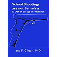 School Shootings are Not Senseless & Other Essays on Violence