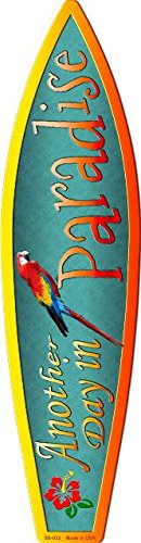 Smart Blonde Another Day In Paradise Metal Novelty Surf Board Sign SB-032
