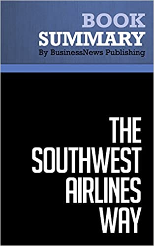 The Southwest Airlines Way : Using the Power of Relationships to Achieve High Performance books pdf