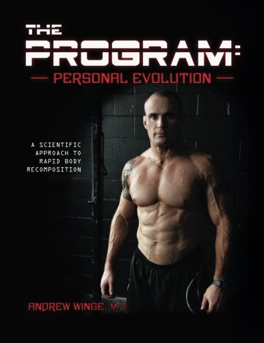 Evolution Body - The Program - Personal Evolution: A Scientific Approach to Rapid Body Recomposition
