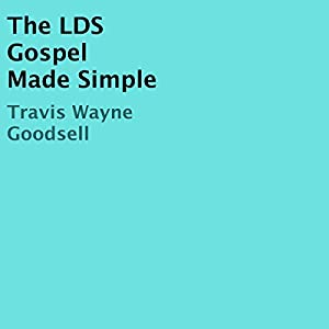 The LDS Gospel Made Simple Audiobook