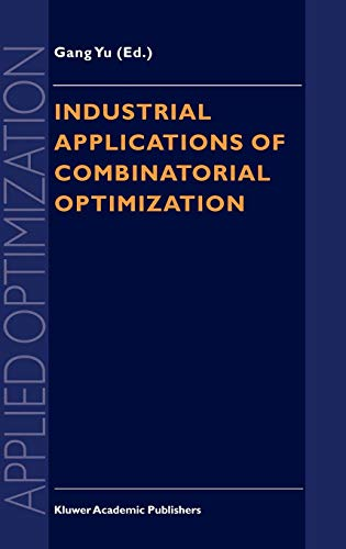 Industrial Applications of Combinatorial Optimization (Applied Optimization)