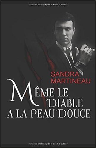 Même le diable a la peau douce - Sandra Martineau