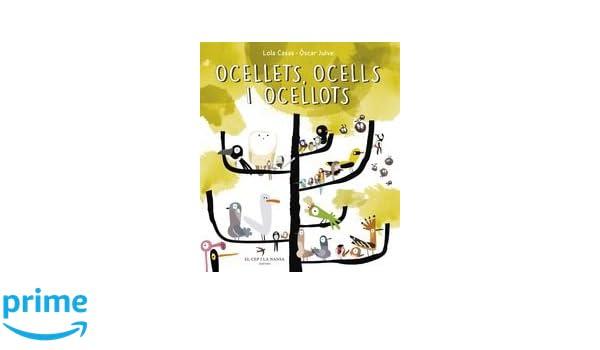 Ocellets, ocells, ocellots (Escrivanies): Amazon.es: Lola Casas, Òscar Julve: Libros