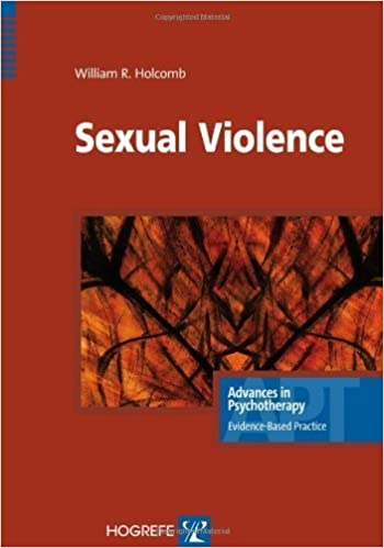 Book Sexual Violence in the series Advances in Pychotherapy, Evidence Based Practice by William Holcomb (2010-03-25)