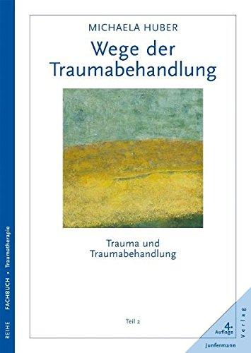 Wege der Traumabehandlung: Trauma und Traumabehandlung, Teil 2