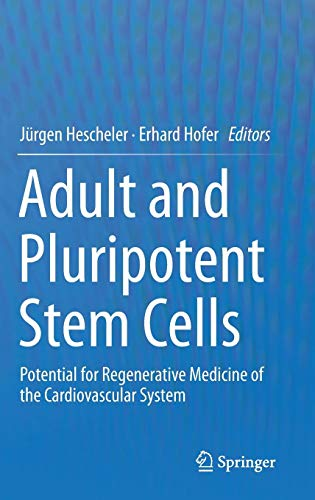Adult and Pluripotent Stem Cells: Potential for Regenerative Medicine of the Cardiovascular System