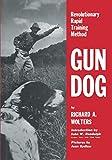 img - for Gun Dog: Revolutionary Rapid Training Method book / textbook / text book