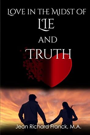 Love In The Midst Of Lie and Truth