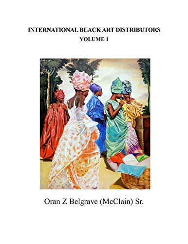 International Black Art Distributors Volume 1: The start of International  Black African American Art Distribution in America