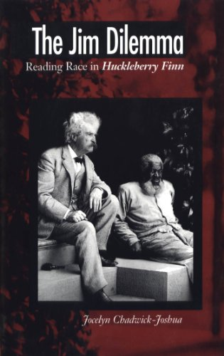 The Jim Dilemma: Reading Race in Huckleberry Finn (Satire In The Adventures Of Huckleberry Finn)