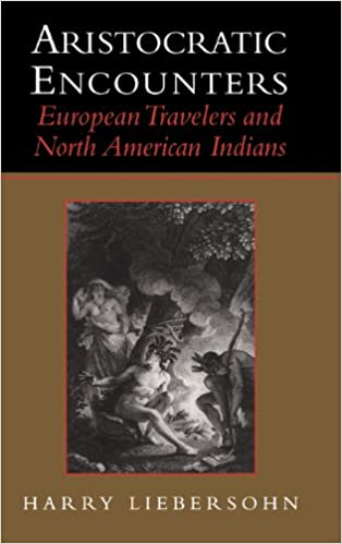 Book Aristocratic Encounters: European Travelers and North American Indians