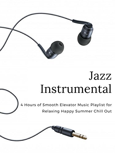 Jazz Instrumental   4 Hours Of Smooth Elevator Music Playlist For Relaxing Happy Summer Chill Out