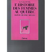 L'Histoire Des Femmes Au Quebec Depuis Quatre Siecles