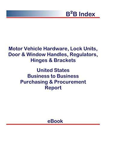 Motor Vehicle Hardware, Lock Units, Door & Window Handles, Regulators, Hinges & Brackets B2B United States: B2B Purchasing + Procurement Values in the United States