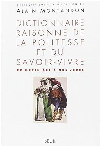 Livre gratuits Dictionnaire raisonné de la politesse et du savoir-vivre : Du Moyen Age à nos jours epub, pdf