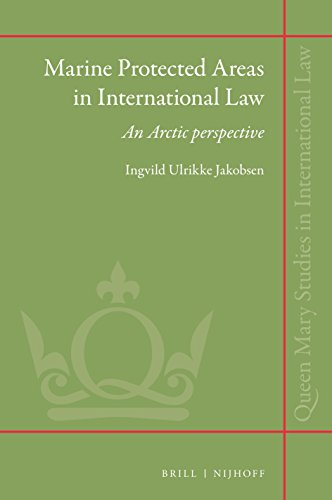 Marine Protected Areas in International Law: An Arctic Perspective (Queen Mary Studies in International Law) ()