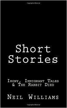 Book Short Stories: Irony, Immigrant Tales and The Rabbit Died