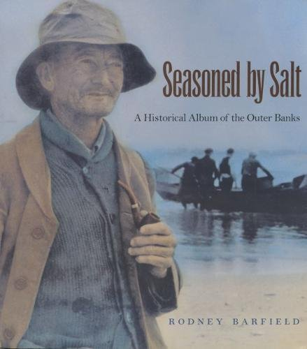 - Seasoned By Salt: A Historical Album of the Outer Banks