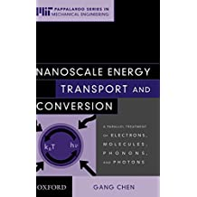 Nanoscale Energy Transport and Conversion: A Parallel Treatment of Electrons, Molecules, Phonons, and Photons