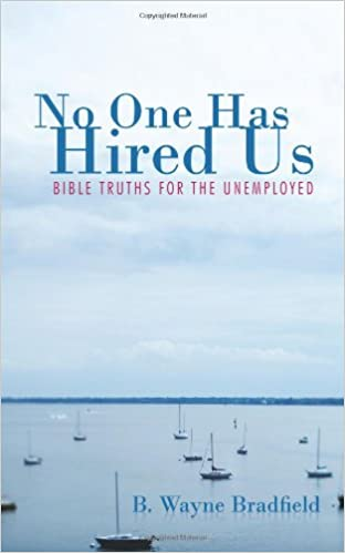 No One Has Hired Us: Bible Truths for the Unemployed