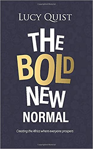 The Bold New Normal Creating The Africa Where Everyone Prospers