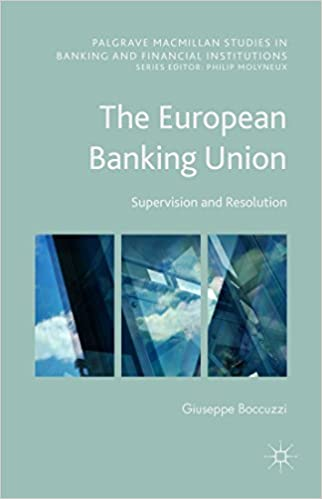 The european banking union supervision and resolution palgrave the european banking union supervision and resolution palgrave macmillan studies in banking and financial institutions 1st ed fandeluxe Image collections