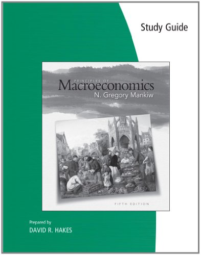 Study Guide for Mankiw's Principles of Macroeconomics, 5th