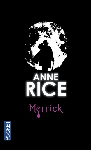 Merrick Poche – 10 juin 2004 Anne Rice Pocket 2266134418 Fantastique