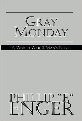 Book Gray Monday: a World War II Man's Novel