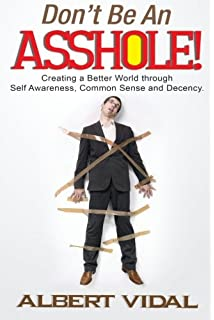 Asshole no more the original self help guide for recovering dont be an asshole creating a better world through self awareness fandeluxe Choice Image