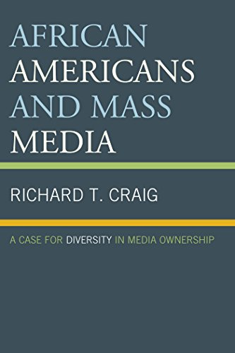 Search : African Americans and Mass Media: A Case for Diversity in Media Ownership
