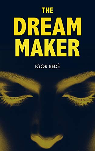 The Dream Maker: A Sci-fi Thriller Novel