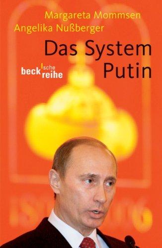 Das System Putin: Gelenkte Demokratie und politische Justiz in Rußland