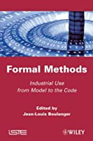 Formal Methods: Industrial Use from Model to the Code Front Cover