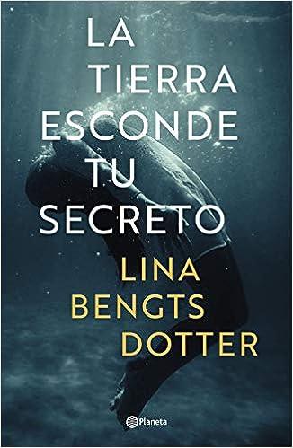 La tierra esconde tu secreto de Lina Bengtsdotter