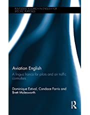 Aviation English: A lingua franca for pilots and air traffic controllers