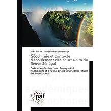 Géochimie et contexte d'écoulement des eaux: Delta du fleuve Sénégal: Pertinence des traceurs chimiques et isotopiques et des images optiques dans l'étude des inondations