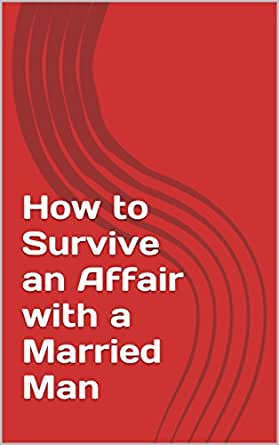 How to manage an affair with a married man